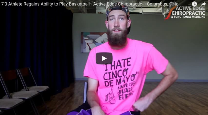 7'0 Athlete Regains Ability to Play Basketball - Active Edge Chiropractic -- Columbus, Ohio