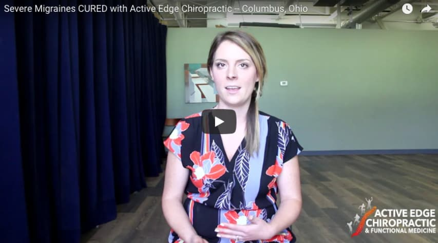 Severe Migraines CURED with Active Edge Chiropractic -- Columbus, Ohio